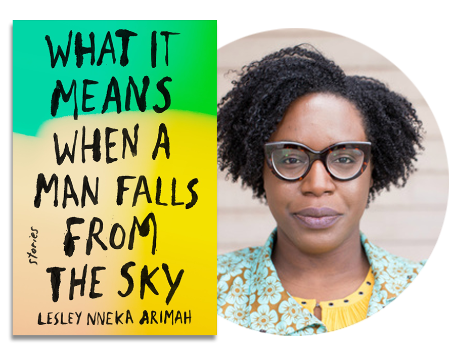Lesley Arimah | What It Means When A Man Falls from the Sky