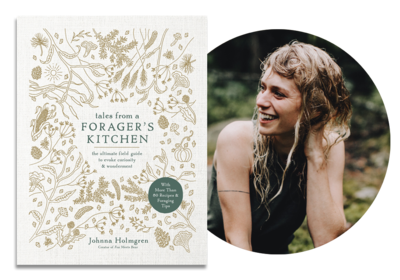 Tales from a Forager's Kitchen | Johnna Holmgren