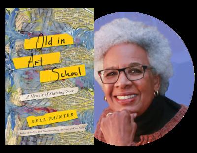 Old in Art School   Dr. Nell Irvin Painter