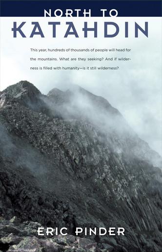 North to Katahdin: What Hikers Seek on the Trail
