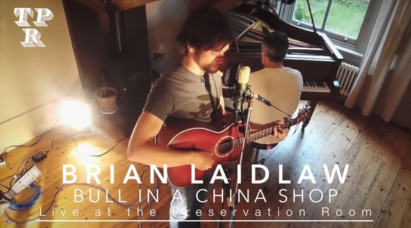 Bull in a China Shop /// Brian Laidlaw /// Live at the Preservation Room
